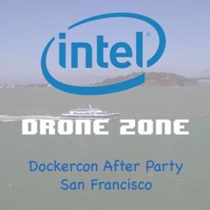 DOCKERCON AFTERPARTY DRONE ZONE